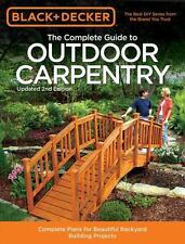Black & Decker The Complete Guide to Outdoor Carpentry, Updated 2nd Edition: Com