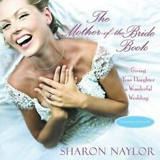 The Mother-of-the-Bride Book: Giving Your Daughter a Wonderful Wedding (Updated