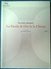 La parola di Dio fa la Chiesa - Luciano Monari - san Lorenzo, 2007 - L