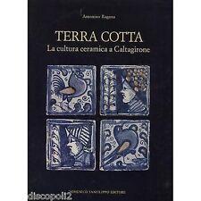 ANTONINO RAGONA - Terra Cotta La cultura ceramica a Caltagirone LIBRO 1991 USATO