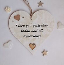 I Love You Yesterday Today And All Tomorrows Valentines Wooden Gift Heart Plaque