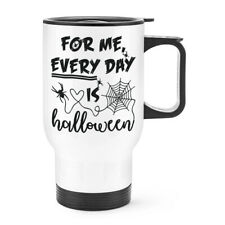 For Me Every Day Is Halloween Travel Mug Cup With Handle Ghost Pumpkin Funny
