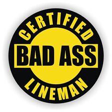 Certified Bad Ass Lineman Hard Hat Decal / Sticker Vinyl Helmet Label Electrical