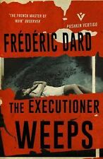 THE EXECUTIONER WEEPS - DARD, FREDERIC/ COWARD, DAVID (TRN) - NEW PAPERBACK BOOK