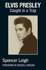 Elvis Presley: Caught in a Trap by Spencer Leigh (Paperback, 2017)