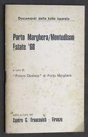 Porto Marghera / Montedison - Estate del '68 - Potere Operaio - 1^ ed. 1968