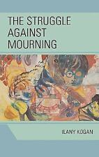 STRUGGLE AGAINST MOURNING - NEW HARDCOVER BOOK