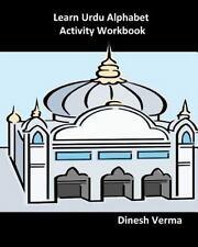 Learn Urdu Alphabet Activity Workbook by Dinesh Verma (2011, Paperback)