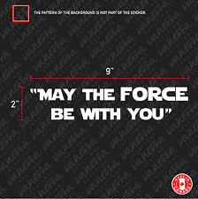 2x MAY THE FORCE BE WITH YOU STAR WARS sticker vinyl car decal white