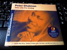 This Life I'm Living by Peter Chatman (CD 2002, Our World) NEW blues REMASTERED