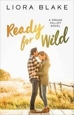 The Grand Valley: Ready for Wild Bk. 3 by Liora Blake (2017, Paperback)