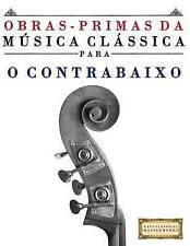 Obras-Primas da Música Clássica para o Contrabaixo: Peças fáceis de Bach, Beetho
