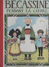 Bécassine pendant la Guerre. PINCHON 1924. Ed. Semaine de Suzette. Superbe éx.