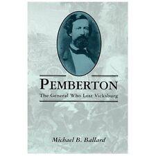Pemberton: The General Who Lost Vicksburg (Paperback or Softback)
