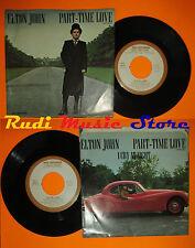 LP 45 7'' ELTON JOHN Part-time love I cry night 1978 u.s.a.MCA 40973(*)cd mc dvd