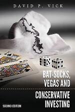 Bat-Socks, Vegas & Conservative Investing: Second Edition: By David Vick