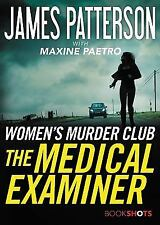 BookShots: The Medical Examiner by James Patterson and Maxine Paetro ~2017~PB