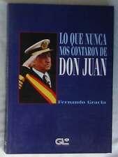 LO QUE NUNCA NOS CONTARON DE DON JUAN - FERNANDO GRACIA - GRUPO LIBRO 88 1993