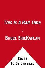 This Is a Bad Time : A Collection of Cartoons by Bruce Eric Kaplan (2011,...
