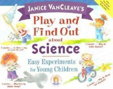 Janice VanCleave's Play and Find Out about Science: Easy Experiments-ExLibrary