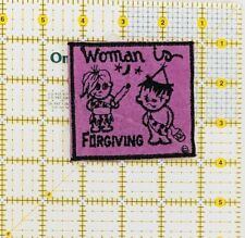 "Vintage ""Woman Is Forgiving"" Sew On Patch"