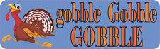10x3 Gobble Gobble Thanksgiving Bumper Sticker Vinyl Decal Sticker Turkey Decals