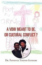 A vow meant to be, or cultural Conflict? by Patience Turtoe-Sanders (2007,...