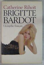 Brigitte Bardot Un mythe français Catherine Rihoit Le Grand Livre du Mois 1986