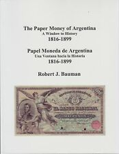 THE PAPER MONEY OF ARGENTINA 1816-1899