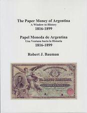 THE PAPER MONEY OF ARGENTINA 1816-1899 by ROBERT J. BAUMAN. 2016 323 pp