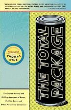 The Total Package: The Secret History and Hidden Meanings of Boxes, Bottles, Can