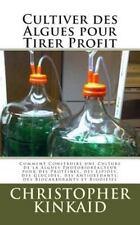 Cultiver des Algues Pour Tirer Profit : Comment Construire une Culture de la...