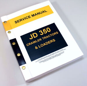 SERVICE MANUAL FOR JOHN DEERE 350 JD350 CRAWLER TRACTOR DOZER LOADER TECHNICAL