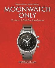 Moonwatch Only: 60 Years of OMEGA Speedmaster, , Marquie, Anthony, Rossier, Greg