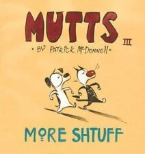 More Shtuff - Mutts III by Patrick McDonnell (1998, Paperback)