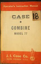 VINTAGE CASE COMBINE MODEL 77 OPERATOR'S INSTRUCTION MANUAL - 5/57