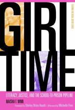 Girl Time: School-to-Prison Pipeline by Maisha T. Winn (2011, Trade Paperback)