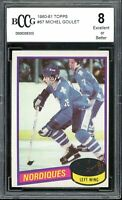 1980-81 Topps #67 Michel Goulet Rookie Card BGS BCCG 8 Excellent+
