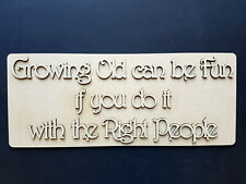 """HOME WALL ART - """"GROWING OLD CAN BE FUN"""""""