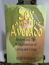Sex and The Avocado Recipes Combining Aphrodisiac Like Ingredients Rose Barajas