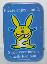 It's Happy Bunny Breath Mints, your breath smells like butt, in Metal Tin SEALED