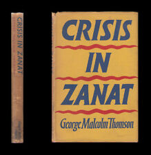 1942 George Malcolm Thomson - CRISIS IN ZANAT - Intrigue and Romance in Illyria