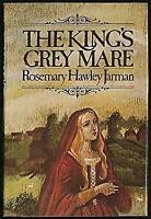 The King's Grey Mare Hardcover Rosemary Hawley Jarman