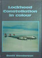 Lockheed Constellation in Colour - Scott Henderson NEW Hardback 1st edition