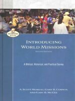 Introducing World Missions : A Biblical, Historical, and Practical Survey, Ha...