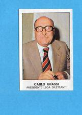 PANINI CALCIATORI 1975-76-Figurina n.368- GRASSI -PRESIDENTE LEGA DILETTANTI-Rec