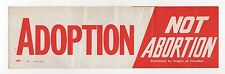 ADOPTION NOT ABORTION Knights of Columbus POLITICAL Bumper Sticker PRO LIFE KC