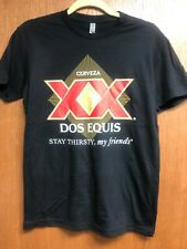 *NEW* Dos Equis Beer T-Shirt - Stay Thirsty, My Friends (Men's Crewneck)