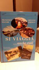 SI VIAGGIA... ANCHE COSI' - 448 PAGINE - NUOVO E RARO