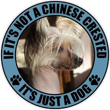 "If It'S Not Chinese Crested It'S Just A Dog 4"" Sticker"